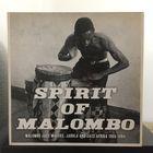 Spirit Of Malombo – Malombo Jazz Makers, Jabula And Jazz Afrika 1966- 1984