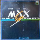 LP Supermax - Tha Max Is Gonna Kick Ya (1992)