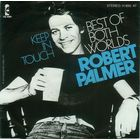 "Robert Palmer - Best Of Both Worlds / Keep In Touch - SINGLE 7"" - 1978"