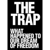 BBC: Западня: что сталось с мечтой о свободе? / BBC: The Trap: What Happened to Our Dream of Freedom? (2007)