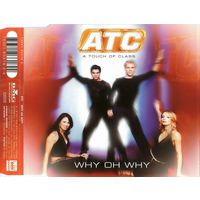"ATC ""Why Oh Why"" Single"