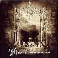 "Korn  - CD ""Take A Look In The Mirror"" 2003"