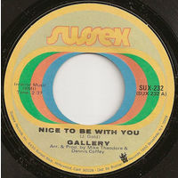 The Gallery, Nice To Be With You, SINGLE 1972