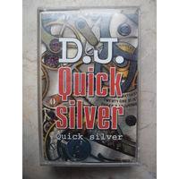 D.J.QUICKSILVER