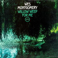 Wes Montgomery, Willow Weep For Me, LP 1969