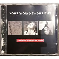 A Tribute To Depeche Mode - Your World In Our Eyes
