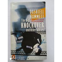 DASHIELL HAMMETT. The Big KNOCKOVER and Other Stories.