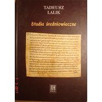 Studia  s`redniowieczne. Tadeusz Lalik.  Wydawnictwo Instytutu Historii PAN.  Warszawa. 2006. 556 str.