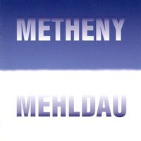 Metheny / Mehldau (Audio CD - 2006)