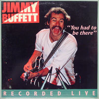 """2LP Jimmy Buffett - """"You Had To Be There"""" - Recorded Live (1978) Classic Rock"""