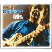 CD Philip Catherine - Guitar Groove (1997)