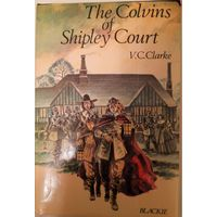 The Colvins of Shipley Court.На английском языке