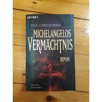 Paul Christopher Michelangelos Vermaechtnis на немецком