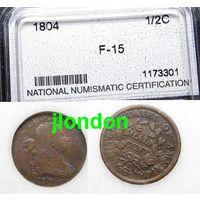 Распродажа  !!! 1804 Half Cent CERTIFIED F 15 NNC (в слабе)