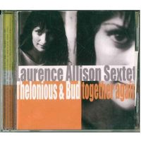 CD Laurence Allison Sextet - Thelonious & Bud Together Again (09 Feb 2002)