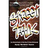 Street Talk: Da Official Guide to Hip-Hop & Urban Slanguage. Официальный путеводитель по хип-хопу и городскому сленгу. На английском языке
