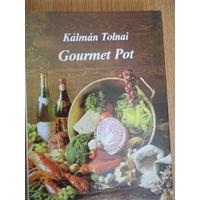 Gourmet Pot by Kalman Tolnai ( на английском языке)