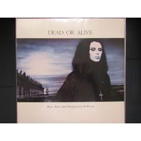 DEAD OR ALIVE - Mad Bad And Dangerous To Know 86 Epic USA NM/NM