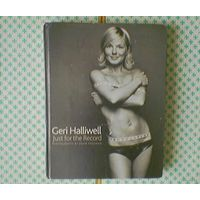 "Geri Halliwell. ""Just for the Record"". Photography by Dean Freeman"