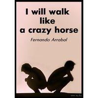 Я поскачу, как бешеный конь / J'irai comme un cheval fou (фильм Фернандо Аррабаля)(DVD5)