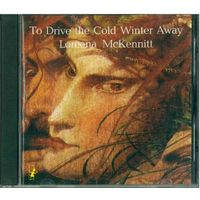 CD Loreena McKennitt - To Drive The Cold Winter Away (1987)