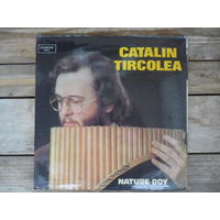Catalin Tircolea - Nature Boy - Electrecord, Румыния - 1985 г.