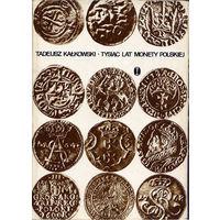 Tysiac lat monety polskiej (Тысячелетие польских монет). Kalkowski T.