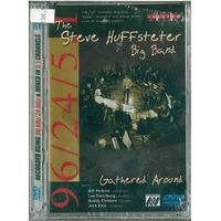 DVD-Audio, DVD-Video, Double Sided The Steve Huffsteter Big Band - Gathered Around (2004)