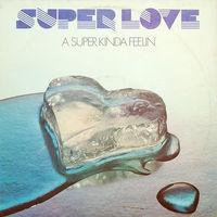 Super Love, A Super Kinda Feelin', LP 1979