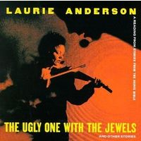 CD Laurie Anderson - The Ugly One With The Jewels And Other Stories (1995) Abstract, Spoken Word, Experimental, Ambient