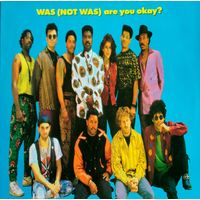 Was (Not Was)/Are You Okay?/1990, Fontana, LP-NM, England