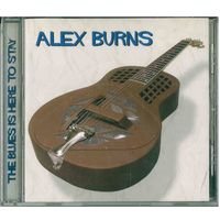 CD Alex Burns - Blues Is Here To Stay (Nov 30, 2004)