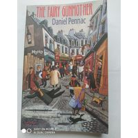 THE FAIRY GUNMOTHER. / Daniel Pennac.