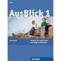AusBlick 1, 2, 3 (немецкий для подростков и молодежи, В1 - В2, В2, С1)