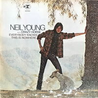Neil Young & Crazy Horse, Everybody Knows This Is Nowhere, LP 1969