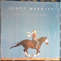 LP Scott Merritt - Gravity Is Mutual