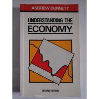 Andrew Dunnett. Understanding the Economy.