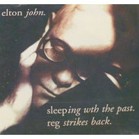 ELTON JOHN Sleeping with the past ( На обложке в слове with пропущена буква i ) / Reg strikes  back