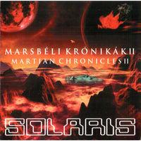 Solaris - Marsbeli Kronikak II (Martian Chronicles II) (2014, Audio CD)