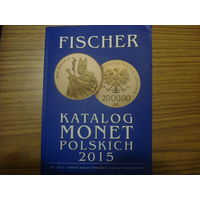 Каталог польских монет от Станислава Августа Понятовского до 2015 года. FISCHER